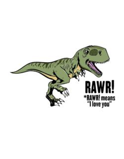 Rawr means I Love You in dinosaur Street Sign