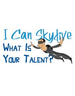 I can skydive what is your talent? skydiving Street Sign