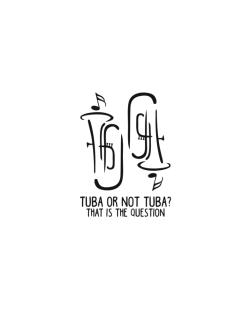 Tuba or not tuba? that is the question Street Sign