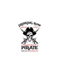 Drinking rum before noon makes you a pirate not an alcoholic Street Sign