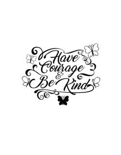 Have courage and be kind Street Sign