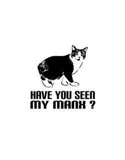 Have you seen my Manx? Street Sign