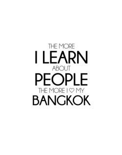 The more I learn about people the more I love my Bangkok Street Sign