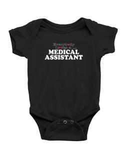 Everybody Loves A Medical Assistant Baby Bodysuit