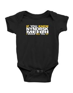 If You Knew Mehri I Would Sex You Up Baby Bodysuit