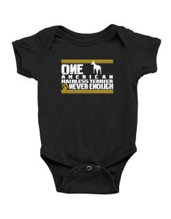 One American Hairless Terrier Is Never Enough ! Baby Bodysuit