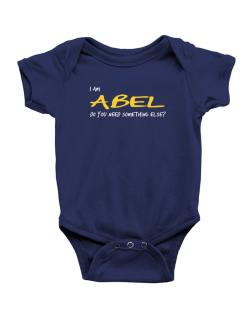 I Am Abel Do You Need Something Else? Baby Bodysuit
