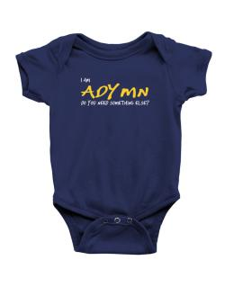 I Am Adymn Do You Need Something Else? Baby Bodysuit