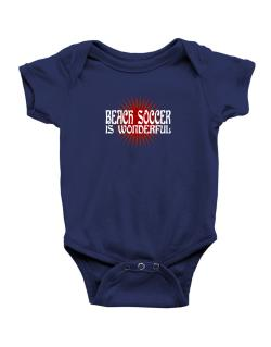 Beach Soccer Is Wonderful Baby Bodysuit