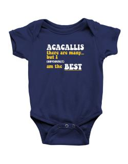 Acacallis There Are Many... But I (obviously) Am The Best Baby Bodysuit