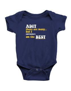 Adit There Are Many... But I (obviously) Am The Best Baby Bodysuit
