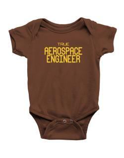 True Aerospace Engineer Baby Bodysuit