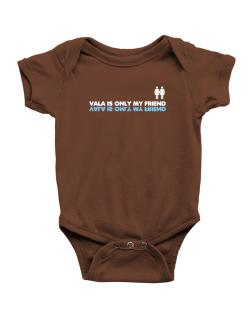 Vala Is Only My Friend Baby Bodysuit