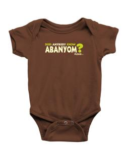 Does Anybody Know Abanyom? Please... Baby Bodysuit