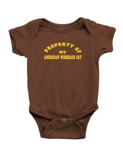 Property Of My American Wirehair Baby Bodysuit