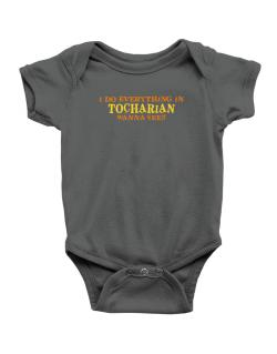 I Do Everything In Tocharian. Wanna See? Baby Bodysuit