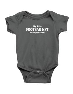 My Life Is Footbag Net ... Any Questions ? Baby Bodysuit