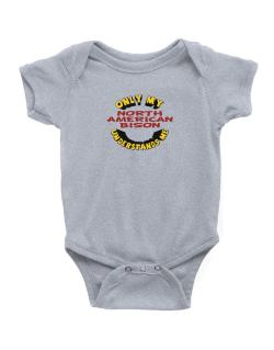 Only My North American Bison Understands Me Baby Bodysuit