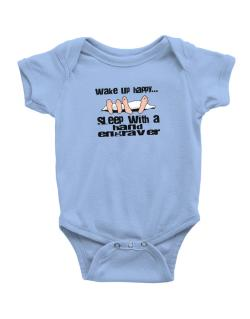 wake up happy .. sleep with a Hand Engraver Baby Bodysuit
