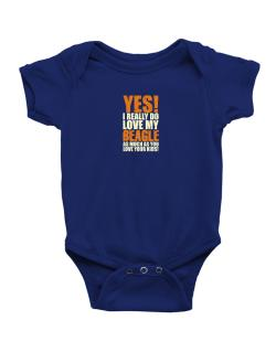 Yes! I Really Do Love My Beagle Baby Bodysuit