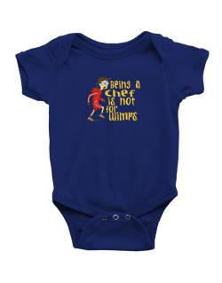 Being A Chef Is Not For Wimps Baby Bodysuit