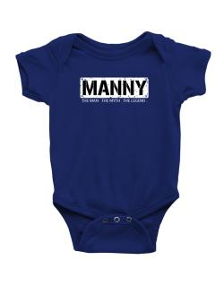 Manny : The Man - The Myth - The Legend Baby Bodysuit