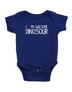 Enterizo de Bebé de I love my awesome Dinosour