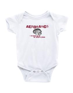 Aerobatics Is An Extension Of My Creative Mind Baby Bodysuit
