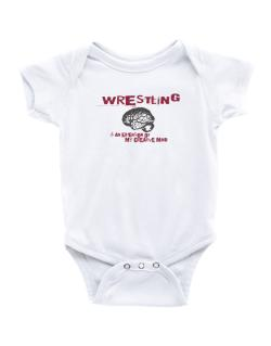 Wrestling Is An Extension Of My Creative Mind Baby Bodysuit