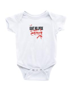 Being A ... Giant Millipede Is Not A Crime Baby Bodysuit