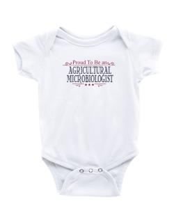 Proud To Be An Agricultural Microbiologist Baby Bodysuit