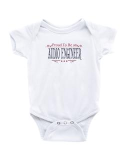 Proud To Be An Audio Engineer Baby Bodysuit