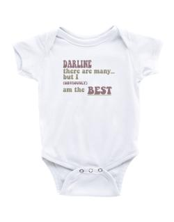 Darline There Are Many... But I (obviously!) Am The Best Baby Bodysuit