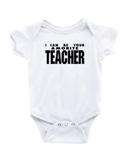 I Can Be You Amorite Teacher Baby Bodysuit
