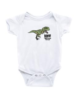 Enterizo de Bebé de Rawr means I Love You in dinosaur