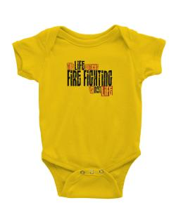 Life Without Fire Fighting Is Not Life Baby Bodysuit