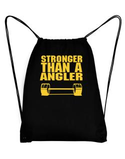 Stronger Than An Angler Sport Bag