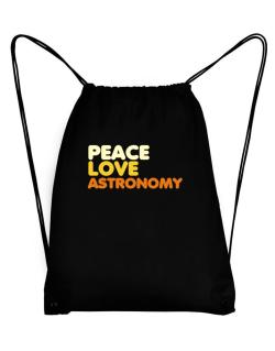 Peace Love Astronomy Sport Bag