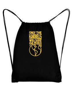 Only The Handbells Will Save The World Sport Bag