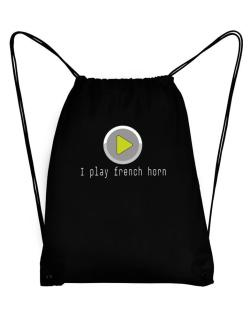 I Play French Horn Sport Bag