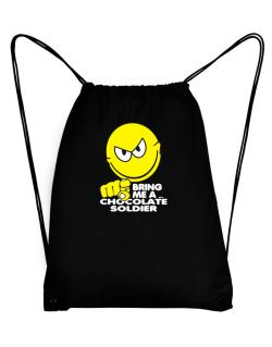 Bring Me A ... Chocolate Soldier Sport Bag