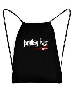 Footbag Net Is In My Blood Sport Bag
