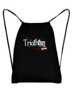 Triathlon Is In My Blood Sport Bag