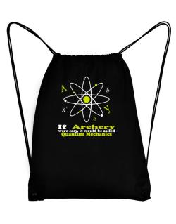If Archery Were Easy, It Would Be Called Quantum Mechanics Sport Bag
