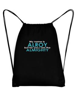 My Name Is Alroy But For You I Am The Almighty Sport Bag