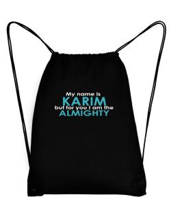 My Name Is Karim But For You I Am The Almighty Sport Bag