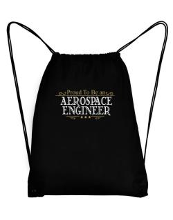 Proud To Be An Aerospace Engineer Sport Bag