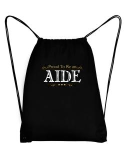 Proud To Be An Aide Sport Bag