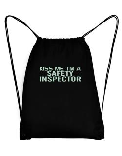 Kiss Me, I Am A Safety Inspector Sport Bag