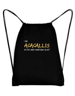 I Am Acacallis Do You Need Something Else? Sport Bag